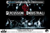 Percussioni Industriali live show @ Tunnel Club - Emergenza Festival